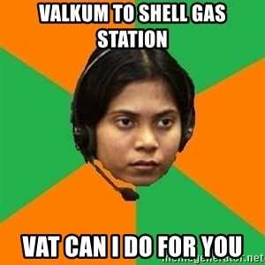 Stereotypical Indian Telemarketer - VALKUM TO SHELL GAS STATION VAT CAN I DO FOR YOU