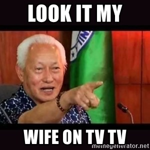 ALFREDO LIM MEME - LOOK IT MY  WIFE ON TV TV