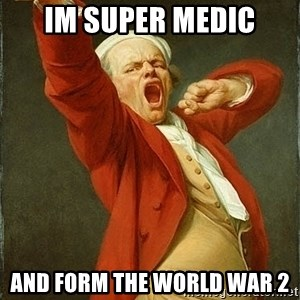 Joseph Ducreux - im super medic and form the world war 2