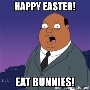 Ollie the Weatherman - HAPPY EASTER! EAT BUNNIES!