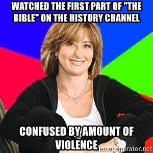"""Sheltering Suburban Mom - Watched the first part of """"The bible"""" on the history channel confused by amount of violence"""