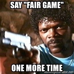 """Pulp Fiction - say """"fair game"""" one more time"""