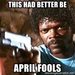 Pulp Fiction - This had better be April Fools