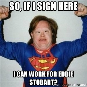 Retarded Superman - So, If i sign here I can Work for Eddie stobart?