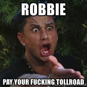 Pauly D Yelling - Robbie pay your fucking tollroad