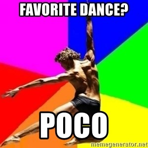 dancer dancer  - Favorite dance? Poco