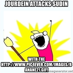 All the things - JOURDEIN ATTACKS SUDIN WITH THE HTTP://WWW.PIC4EVER.COM/IMAGES/BANANE21.GIF!