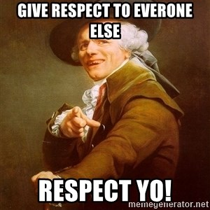 Joseph Ducreux - Give respect to Everone Else respect yo!