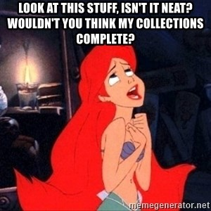 Little mermaid ariel - LOOK AT THIS STUFF, ISN'T IT NEAT? WOULDN'T YOU THINK MY COLLECTIONS COMPLETE?