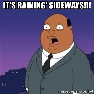 Ollie the Weatherman - It's RAINING' sideways!!!