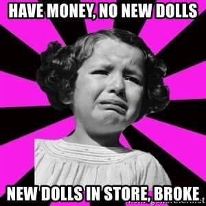 Doll People - Have money, no new dolls New dolls in store, broke