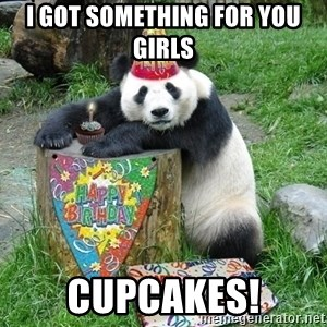 Happy Birthday Panda - I got something for you girls cupcakes!
