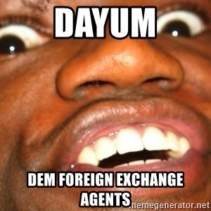 Wow Black Guy - DAYUM Dem Foreign Exchange Agents