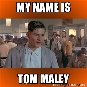 George McFly - My Name is TOM MALEY