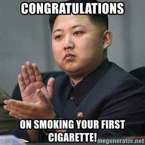 Kim Jong Un clapping - congratulations on smoking your first cigarette!