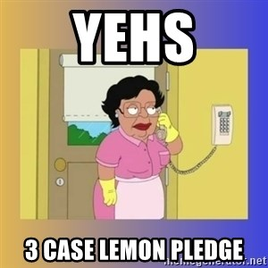 No No Consuela  - yehs 3 case lemon pledge