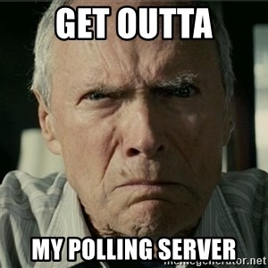Clint Eastwood Gran Torino - get outta my polling server