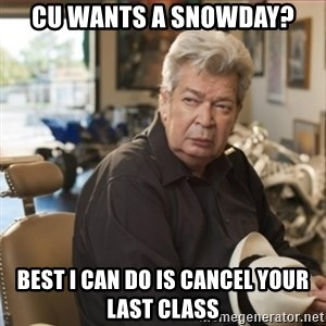 old man pawn stars - Cu wants a snowday? Best I can do is cancel your last class