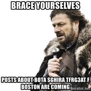 Winter is Coming - brace yourselves posts about bota sghira tfrg3at f boston are coming