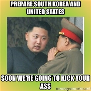 kim joung - prepare south korea and united states soon we're going to kick your ass