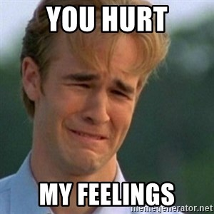 Crying Dawson - you hurt my feelings