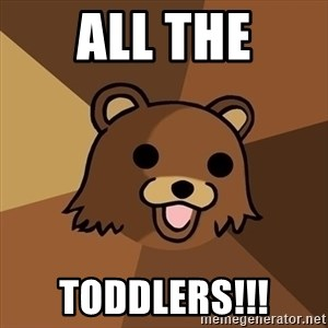 Pedobear - all the toddlers!!!