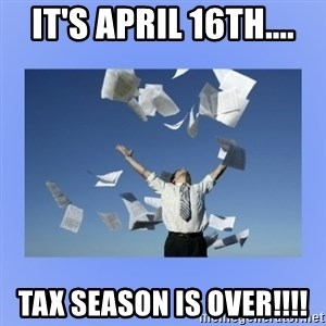 Throwing papers - It's April 16th.... Tax season is over!!!!