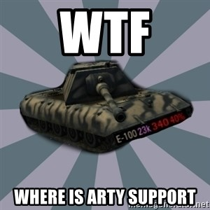 TERRIBLE E-100 DRIVER - WTF WHERE IS ARTY SUPPORT