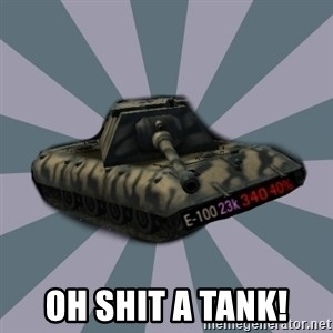 TERRIBLE E-100 DRIVER -  oh shit a tank!