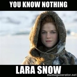 Ygritte - YOU KNOW NOTHING LARA SNOW
