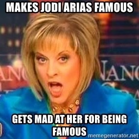 Nancy Grace - Makes Jodi Arias Famous Gets mad at her for being famous
