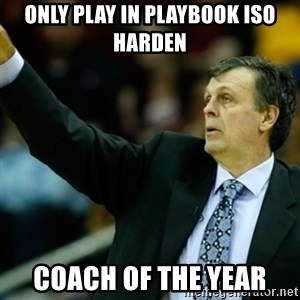 Kevin McFail Meme - only play in playbook iso harden coach of the year