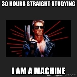 Arnold Terminator - 30 hours straight studying I AM A MACHINE