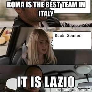 The Rock driving - rOMA IS THE BEST TEAM IN ITALY it IS LAZIO