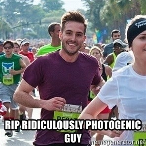 Ridiculously photogenic guy (Zeddie) -  rip ridiculously photogenic guy