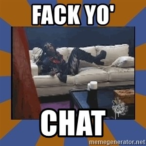 rick james fuck yo couch - Fack yo' chat