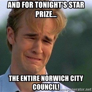Crying Man - AND FOR TONIGHT'S STAR PRIZE... THE ENTIRE NORWICH CITY COUNCIL!