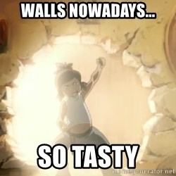 Deal With It Korra - WALLS NOWADAYS... SO TASTY