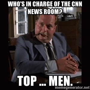 Indiana Jones: Raiders of the Lost Ark - Who's in charge of the cnn news room? Top … men.