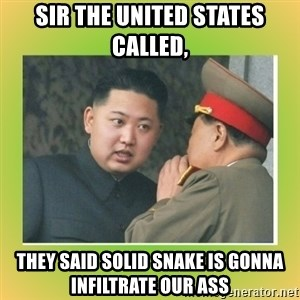 kim joung - sir the united states called, they said solid snake is gonna infiltrate our ass