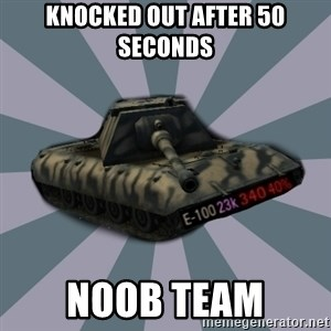 TERRIBLE E-100 DRIVER - Knocked out after 50 seconds Noob team
