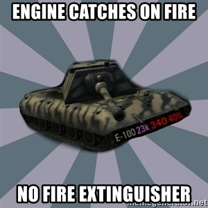 TERRIBLE E-100 DRIVER - Engine catches on fire No fire extinguisher