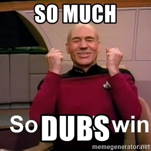 So Much Win - so much dubs