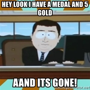 And it's gone - hey look i have a medal and 5 gold aand its gone!