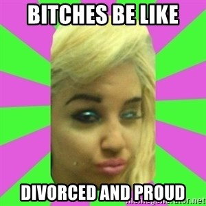 Manda Please! - bitches be like divorced and proud