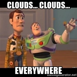 Buzz lightyear meme fixd - Clouds... clouds...  everywhere