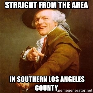 Joseph Ducreux - straight from the area  in southern Los Angeles County