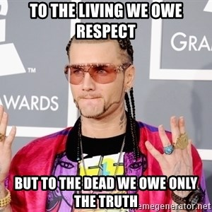 Intellectual Riff Raff - To the living we owe respect but to the dead we owe only the truth