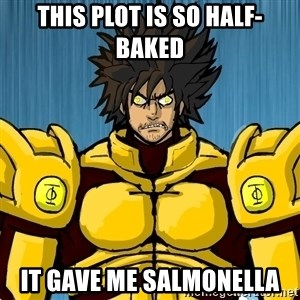 Omega Phitus - THIS PLOT IS SO HALF-BAKED IT GAVE ME SALMONELLA