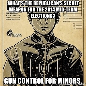 Child queen Phlash Misericord -  What's the Republican's secret Weapon for the 2014 Mid-term Elections? GUN CONTROL FOR MINORS.